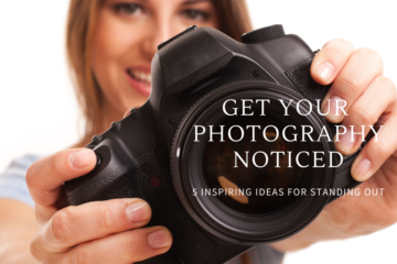 How to Get Your Photography Noticed